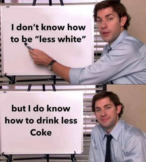 office sign dont know how to be less white know how to drink less coke