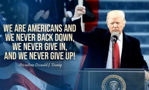 quote trump we are americans never back down give in up