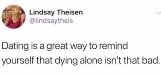 tweet lindsay theisen dating great way dying alone not so bad