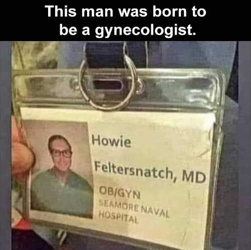 badge man born to be gynecologist feltersnatch md