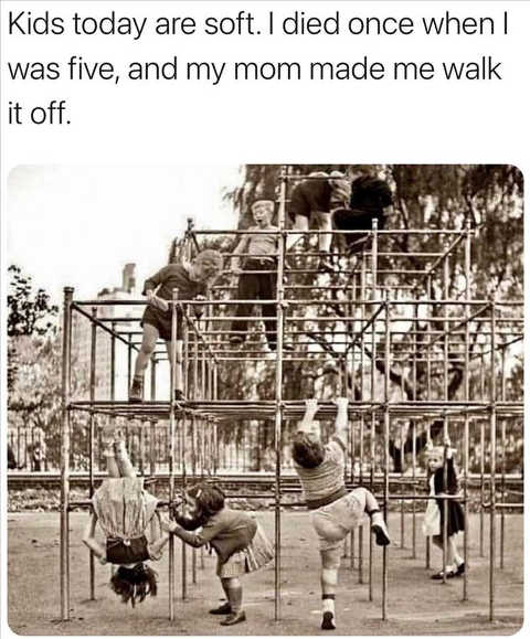 kids today soft i died mom made me walk it off