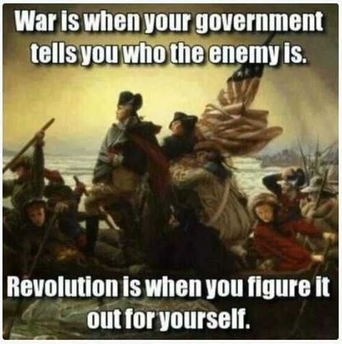 message washington war when government tells enemy revolution when figure it out yourself