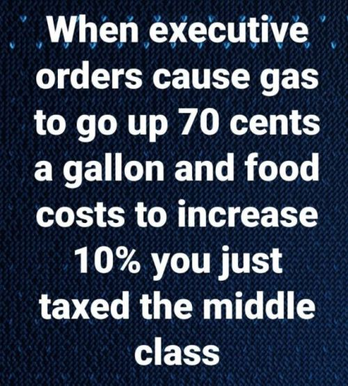 message when executive orders cause gas food increase you taxed middle class