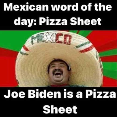 mex word of the day pizza sheet joe biden
