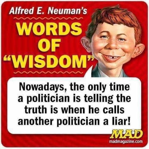 quote nowadays only time politician telling truth calls other politician liar