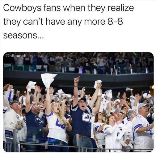 cowboy fans cheer cant have anymore 8-8 seasons