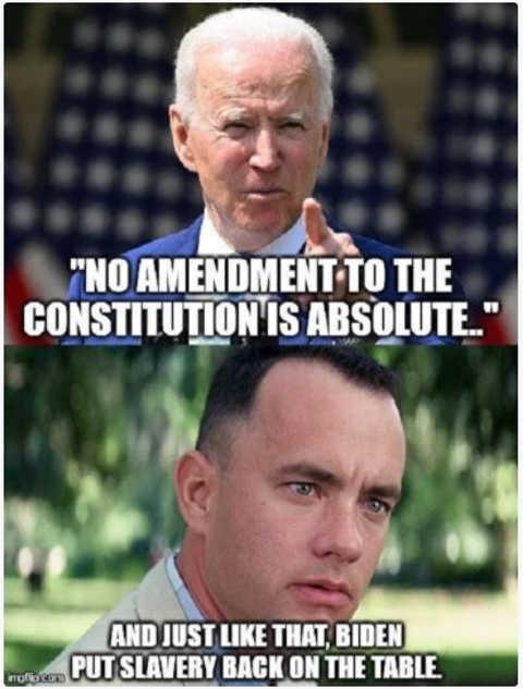 joe biden no constitutional amendment absolute gump just put slavery back on table