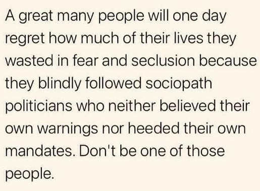 message great many people wasted live blindly follow sociopath politicians