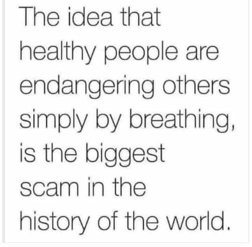 message idea healthy people endanger breathing biggest scam