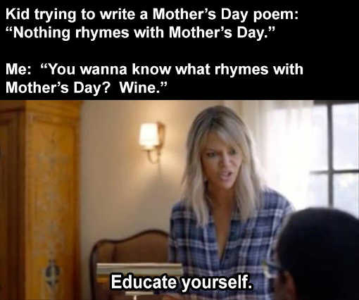 mothers day poem nothing rhymes wine educate kid