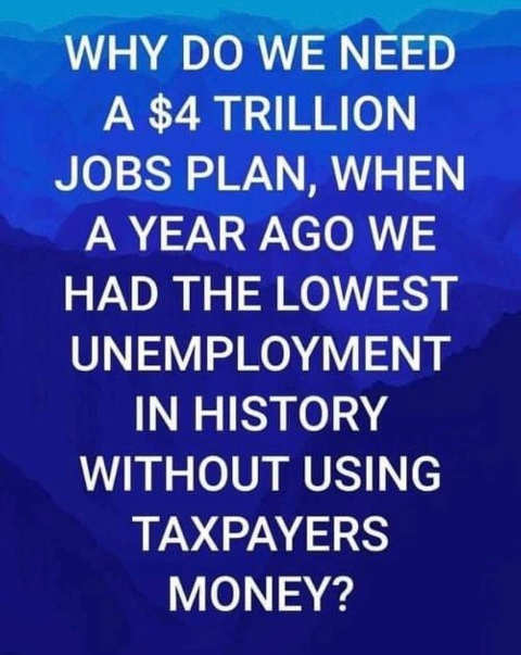 question why need 4 trillion dollar jobs plan already had lowest unemployment