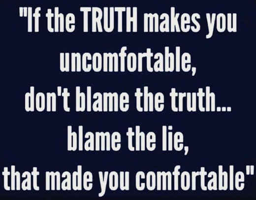 quote if truth makes you uncomfortable blame lie