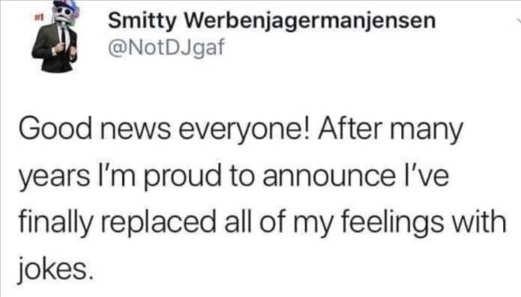 tweet smitty replaced all feelings with jokes