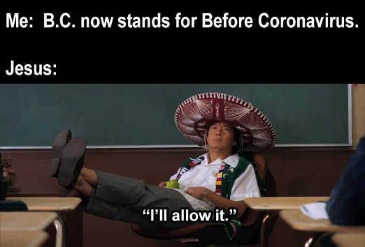 bc now stands before coronavirus jesus allow it