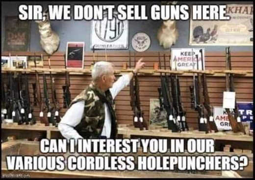 dont sell guns shop interest you in cordless holepunchers