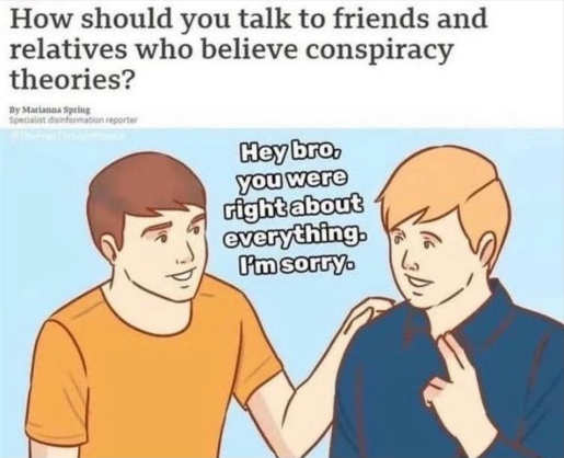 how to talk to conspiracy theorist friends relatives you were right sorry