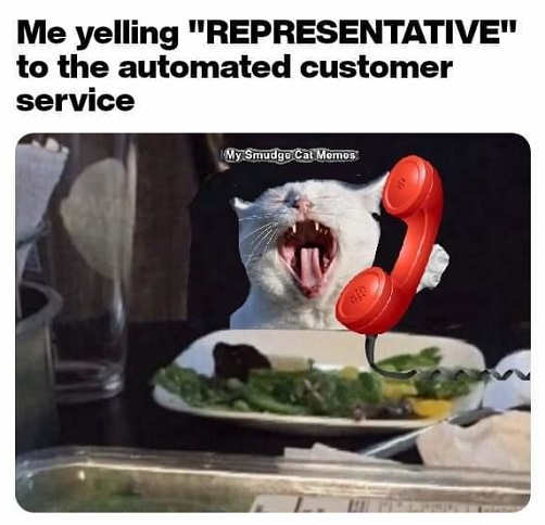 me yelling representative to automated customer service line