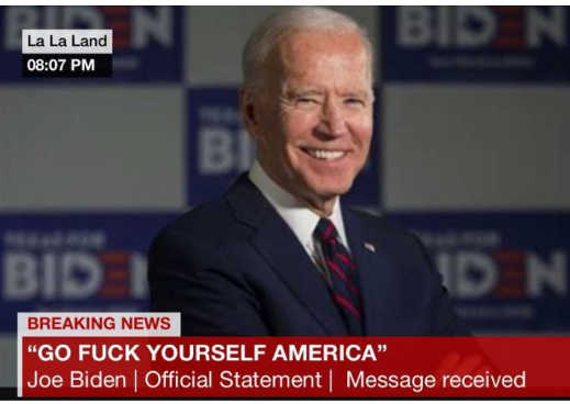 message joe biden go fuck yourself america