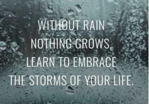 message without rain nothing grows embrace storms of life