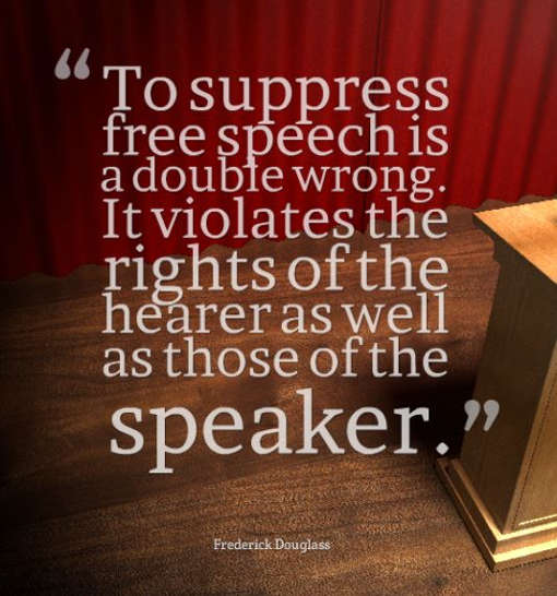 quote to suppress free speech double wrong violates rights of hearer and speaker douglass frederick