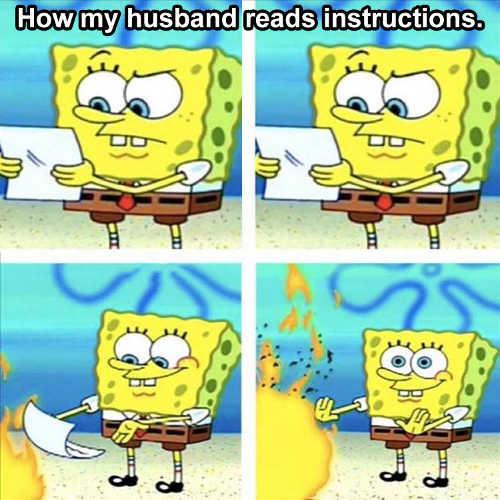 sponge bob how husband reads instructions burning