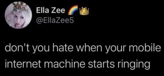 tweet ella zee dont hate mobile internet machine starts ringing