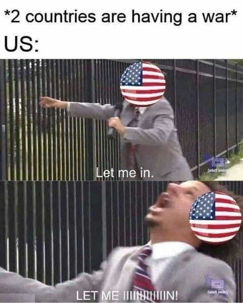 2 countries having war usa let me in
