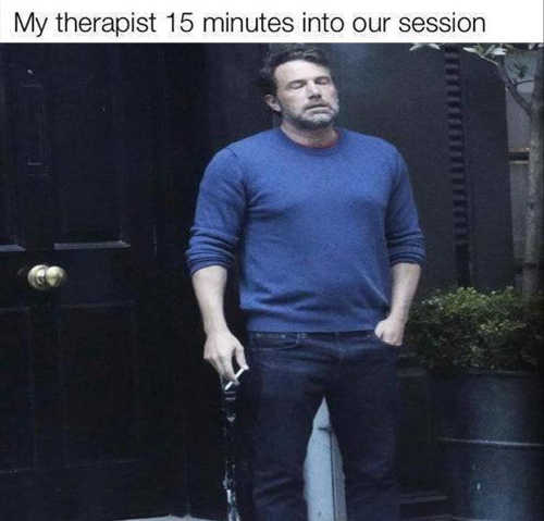 affleck therapist 15 minutes into session smoking