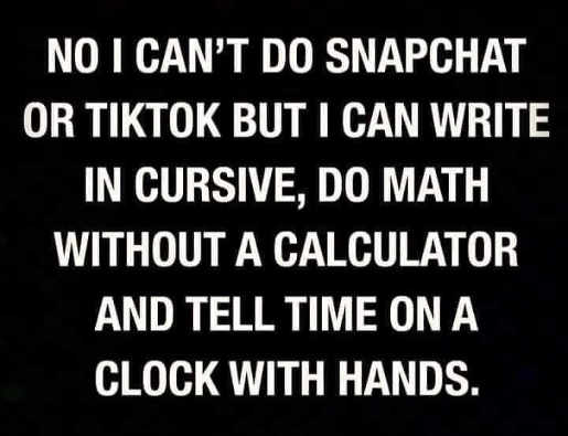 cant snapchat tik tok but cursive tell time math without calculator