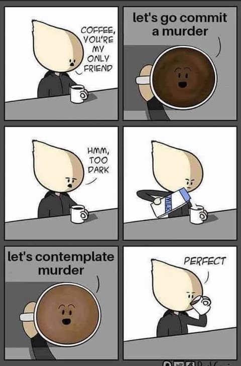 coffee lets commit murder too dark milk contemplate