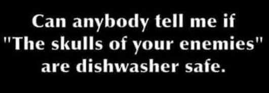 is skulls of enemies dishwasher safe