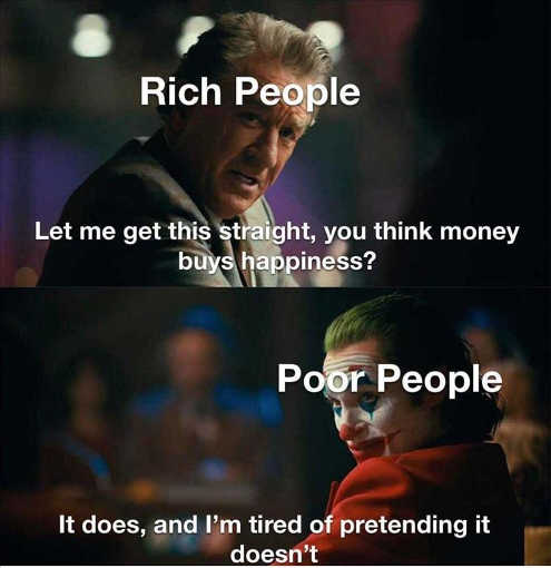 joker rich people money buys happiness poor tired pretending doesnt