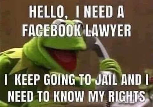 kermit need lawyer facebook jail know rights