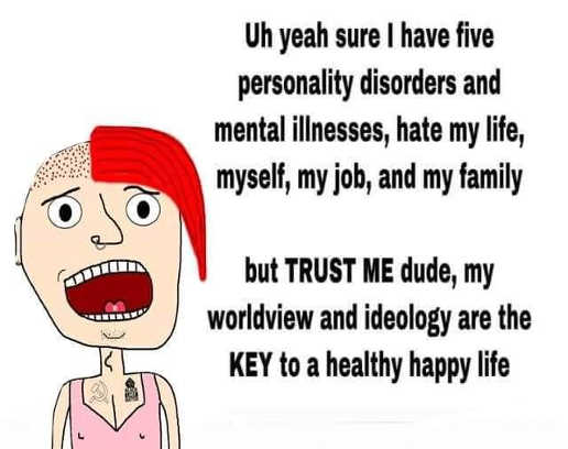liberal personality disorders hate life job family trust me ideology key to happiness