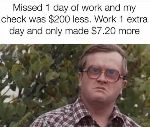 trailer park boys missed 1 day work 200 worked extra 7 dollars