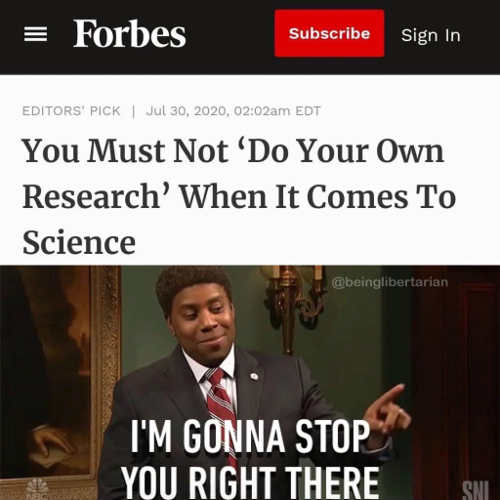 forbes you must not do own research science stop right there