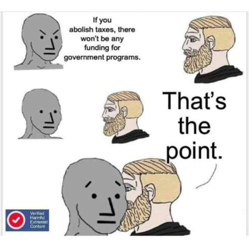 liberal if abolish taxes no funding government programs thats the point