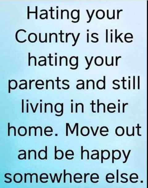message hating country like hating parents move out be happy somewhere else