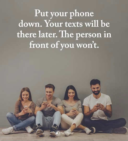 message put phones down texts will be there kater not person in front of you