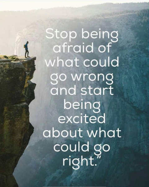 quote stop being afraid what go wrong what could be right