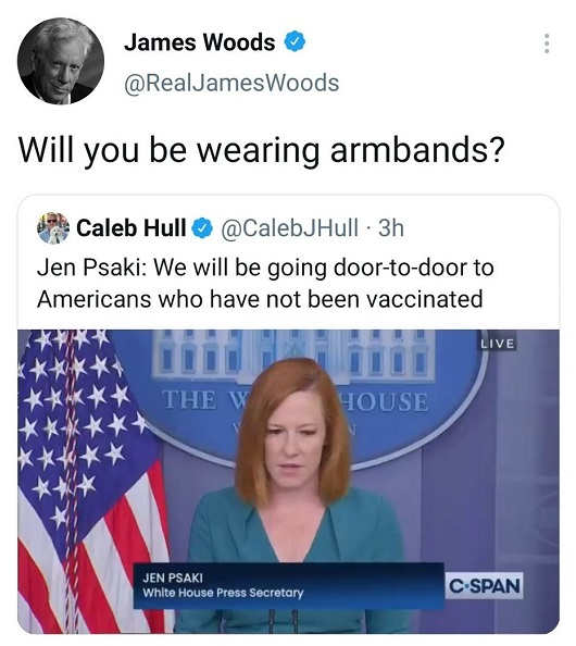 tweet james woods jen psaki door to door vaccination wearing armbands