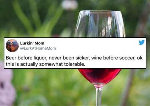 tweet lurkin mom beer before liquor soccer tolerable