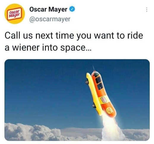tweet oscar mayer call us next time launch weiner into space