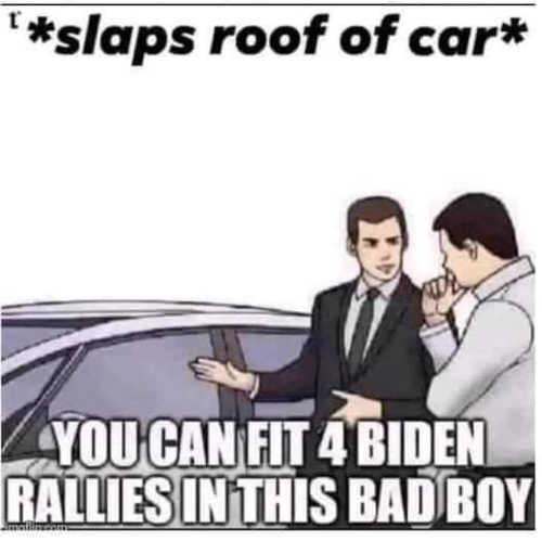 used car salesman you can fit 4 joe biden rallies in here