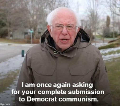bernie sanders once again asking for complete submission to democrat communism