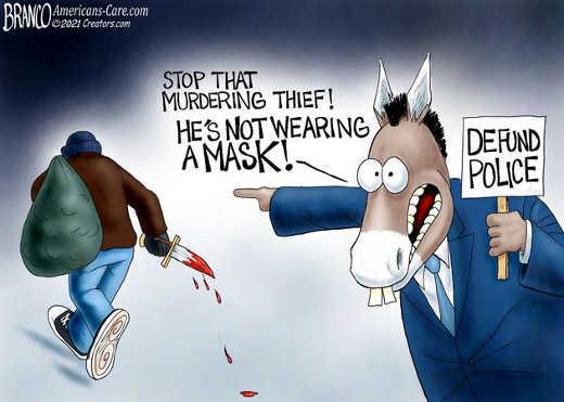 democrat stop murdering thief not weaing mask defund police