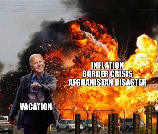 joe biden inflation border crisis afghanistan disaster going on vaction