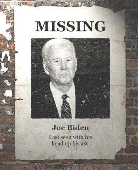 joe biden missing poster last seen head up ass