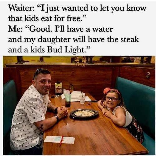 kids eat free daughter will have steak bud light