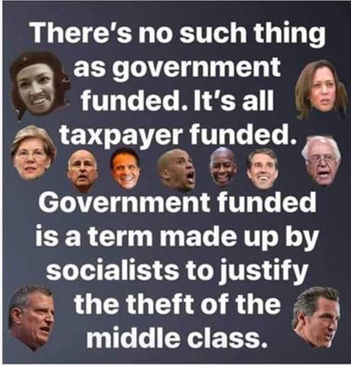 message no such thing government funded taxpaypayer theft middle class